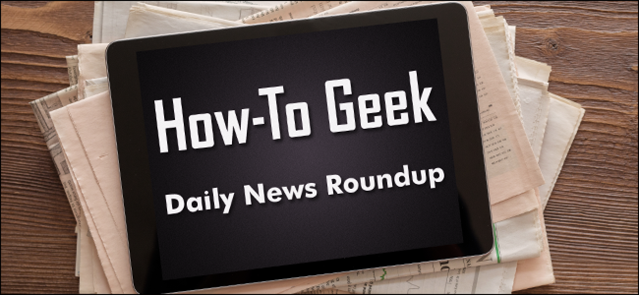 Daily News Roundup: Huawei presenterar HarmonyOS för IoT-enheter, inte telefoner